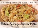 Italian Sausage Pasta Alfredo with Broccoli and Tomatoes