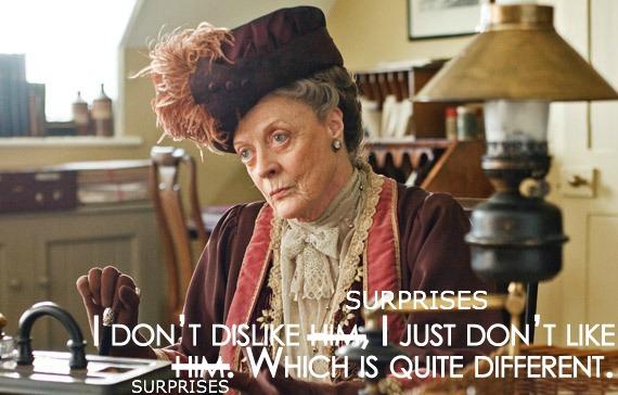 Lady Grantham- Dislike Edit