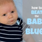 How to Beat the Baby Blues