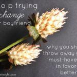Stop Trying to Change Your Boyfriend