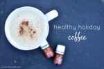 Healthy Holiday Coffee