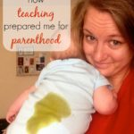 7 Ways Teaching Has Prepared Me for Parenthood
