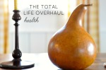 The Total Life Overhaul: Health